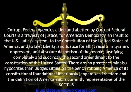 Corrupt Federal Agencies Aidded By Corrupt Federal Judges